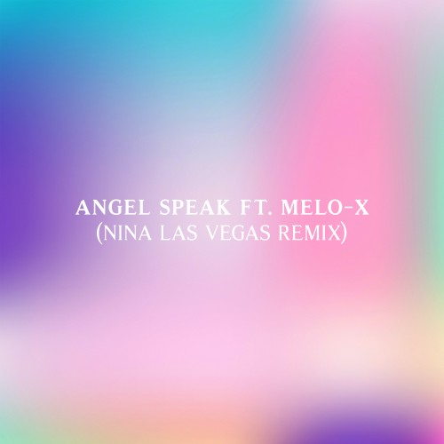 Angel Speak (Nina Las Vegas Remix) -