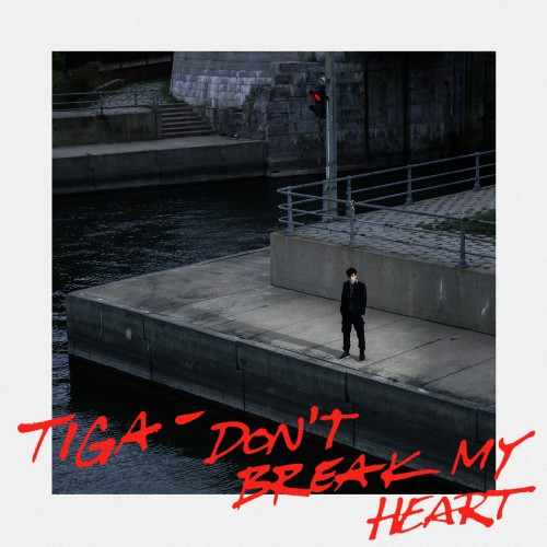 Don't Break My Heart - Tiga