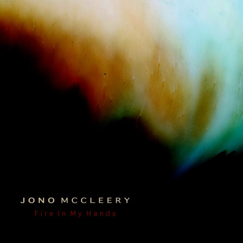 Fire In My Hands - Jono McCleery