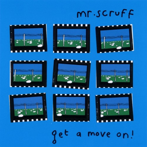 Get A Move On! - Mr. Scruff