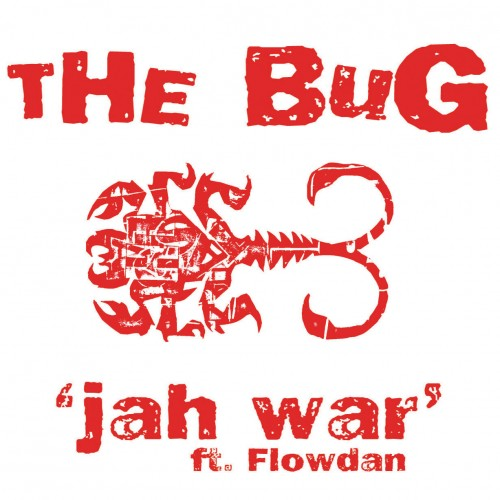 Jah War - The Bug feat. Flowdan