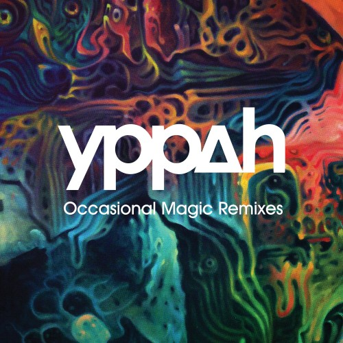 Occasional Magic Remixes EP - Yppah