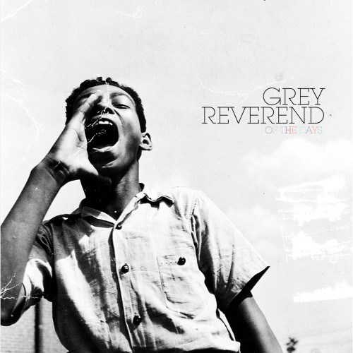 Of The Days - Grey Reverend