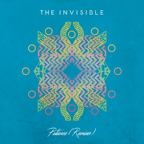 Patience (Remixes) - The Invisible
