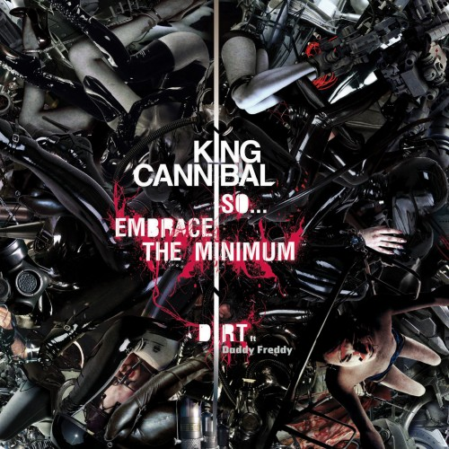 So… Embrace The Minimum - King Cannibal