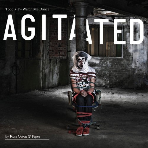 Watch Me Dance: Agitated by Ross Orton & Pipes - Toddla T